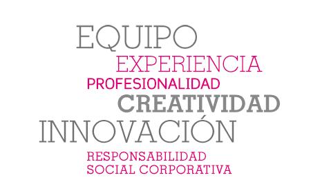 Equipo, experiencia, profesionalidad, creatividad, innovación, responsabilidad social corporativa