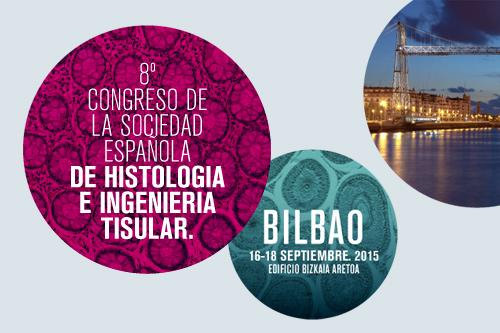 8º CONGRESO DE LA SOCIEDAD ESPAÑOLA DE HISTOLOGIA E INGENIERIA TISULAR